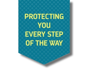 Protecting you Every Step of the Way